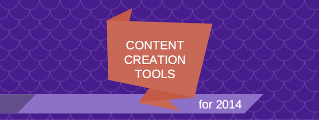 The Ultimate List of Content Creation Tools for 2014