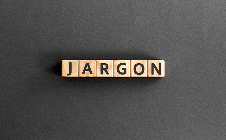 Jargon, Cliches and Catchphrases (Oh My!)